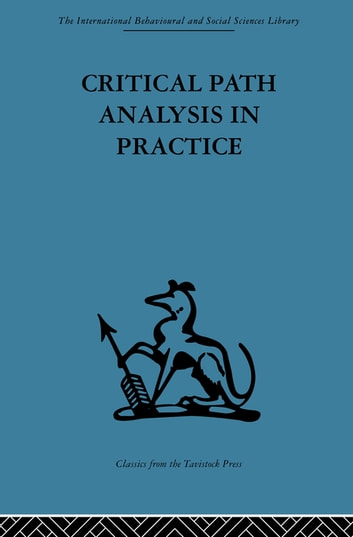 Critical Path Analysis in Practice - Collected papers on project control ebook by