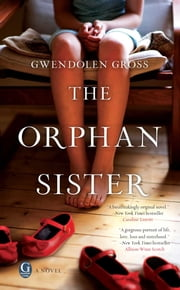 The Orphan Sister ebook by Gwendolen Gross