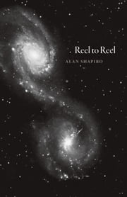 Reel to Reel ebook by Alan Shapiro