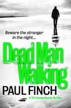 Dead Man Walking (Detective Mark Heckenburg, Book 4) ebook by Paul Finch