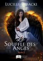 Le Souffle des Anges, tome 1 ebook by Lucille Rybacki