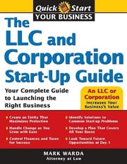 LLC and Corporation Start-Up Guide ebook by Mark Warda Warda