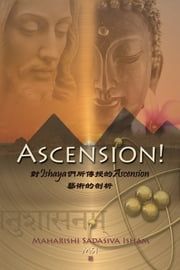 Ascension! - 對Ishayas所傳授的Ascension藝術的剖析 ebook by Kobo.Web.Store.Products.Fields.ContributorFieldViewModel