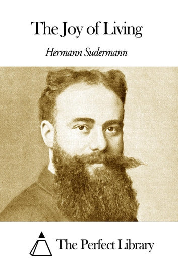 The Joy of Living ebook by Hermann Sudermann