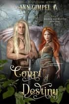 Court of Destiny ebook by Ann Gimpel