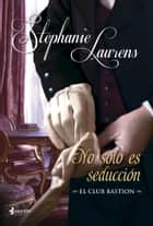 El club Bastion. No sólo es seducción ebook by Stephanie Laurens, Raquel Duato