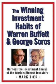 The Winning Investment Habits of Warren Buffett & George Soros ebook by Mark Tier