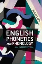 English Phonetics and Phonology ebook by Philip Carr