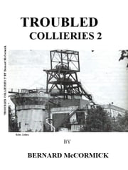 TROUBLED COLLIERIES ebook by Bernard McCormick