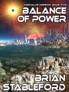Balance of Power: Daedalus Mission, Book Five ebook by Brian Stableford