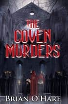The Coven Murders ebook by Brian O'Hare