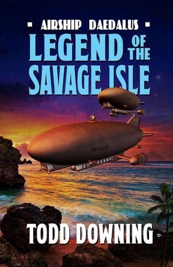 Legend of the Savage Isle ebook by Todd Downing