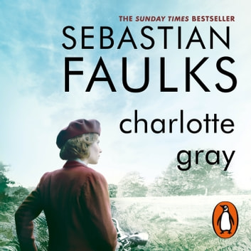 Charlotte Gray audiobook by Sebastian Faulks