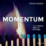 Momentum - How to Build it, Keep it or Get it Back ebook by Michael McQueen