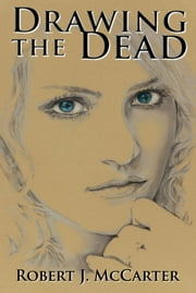 Drawing the Dead ebook by Robert J. McCarter