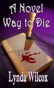 A Novel Way to Die - The Verity Long Mysteries ebook by Lynda Wilcox