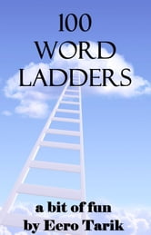 100 Word Ladders ebook by Eero Tarik