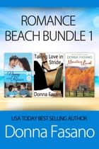 Romance Beach Bundle 1 - Nanny and the Professor, Taking Love in Stride, Mountain Laurel ebook by Donna Fasano