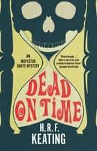 Dead on Time ebook by H. R. F. Keating, Vaseem Khan
