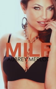 MILF (Forbidden Taboo Erotica) ebook by Kobo.Web.Store.Products.Fields.ContributorFieldViewModel