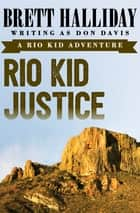 Rio Kid Justice ebook by Brett Halliday