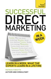 Direct Marketing In A Week - Maximize Sales Through Direct Mail In Seven Simple Steps ebook by Patrick Forsyth