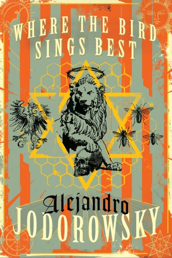 Where the Bird Sings Best ebook by Alejandro Jodorowsky,Alfred MacAdam