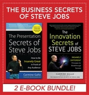 Business Secrets of Steve Jobs: Presentation Secrets and Innovation secrets all in one book! (EBOOK BUNDLE) - Presentation Secrets and Innovation secrets all in one book! (EBOOK BUNDLE) ebook by Carmine Gallo