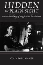 Hidden in Plain Sight ebook by Colin Williamson
