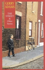 The Street & Other Stories ebook by Gerry Adams