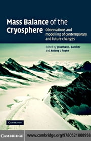 Mass Balance of the Cryosphere ebook by Bamber, Jonathan L.