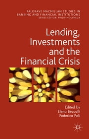 Lending, Investments and the Financial Crisis ebook by Dr Elena Beccalli,Federica Poli
