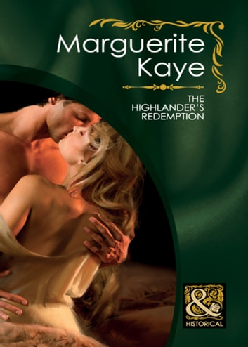 The Highlander's Redemption (Mills & Boon Historical) (Highland Brides, Book 1) ebook by Marguerite Kaye