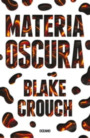 Materia Oscura ebook by Blake Crouch