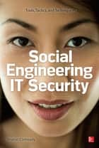 Social Engineering in IT Security: Tools, Tactics, and Techniques ebook by Sharon Conheady