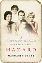 Hazard - A Sister's Flight from Family and a Broken Boy ebook by