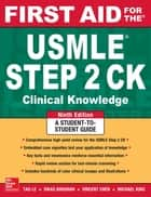 First Aid for the USMLE Step 2 CK, Ninth Edition ebook by Tao Le,Vikas Bhushan