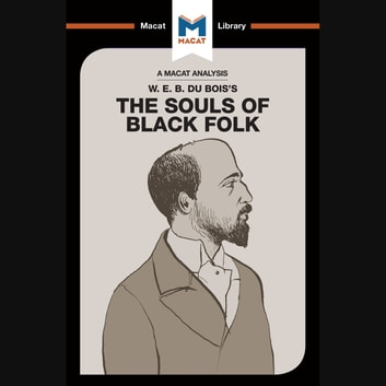 The Macat Analysis of W.E.B Du Bois's The Souls of Black Folks audiobook by Jason Xidias