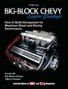 Big Block Chevy Engine BuildupsHP1484 ebook by Editors of Chevy High Perf Mag