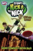 Crawf's Kick it to Nick: Bugs From Beyond - Bugs From Beyond eBook by Shane Crawford, Adrian Beck