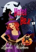 Hotel Hex ebook by Linda Wisdom