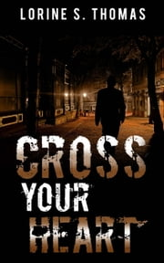 Cross Your Heart ebook by Lorine S Thomas