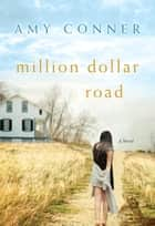 Million Dollar Road ebook by Amy Connor