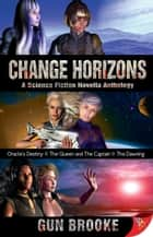 Change Horizons: Three Novellas ebook by Gun Brooke