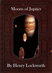 Moons of Jupiter ebook by Henry Lockworth,Eliza Chairwood,Bradley Smith