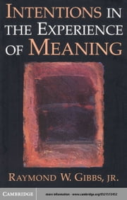 Intentions in the Experience of Meaning ebook by Gibbs, Raymond W.
