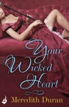 Your Wicked Heart: A Rules for the Reckless Novella 0.5 ebook by Meredith Duran