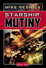 Starship: Mutiny ebook by Mike Resnick