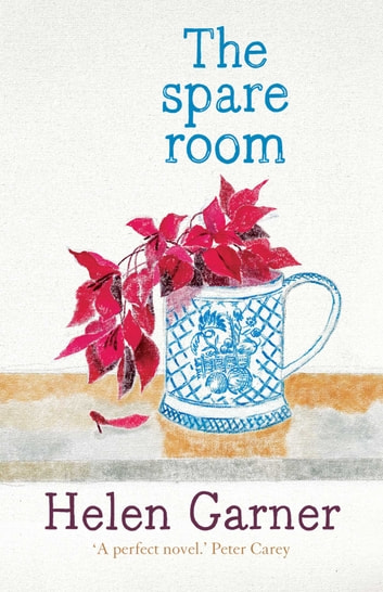 The Spare Room eBook by Helen Garner