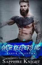 Oath Keepers MC: Hybrid Collection eBook by Sapphire Knight